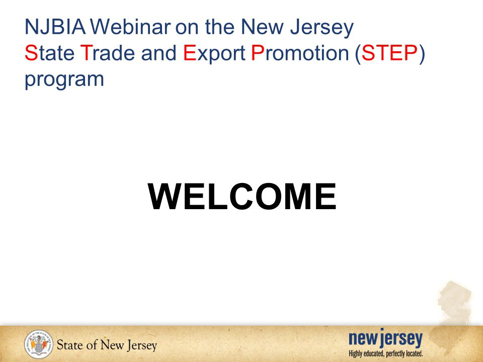 WELCOME NJBIA Webinar on the New Jersey State Trade and Export Promotion (STEP) program