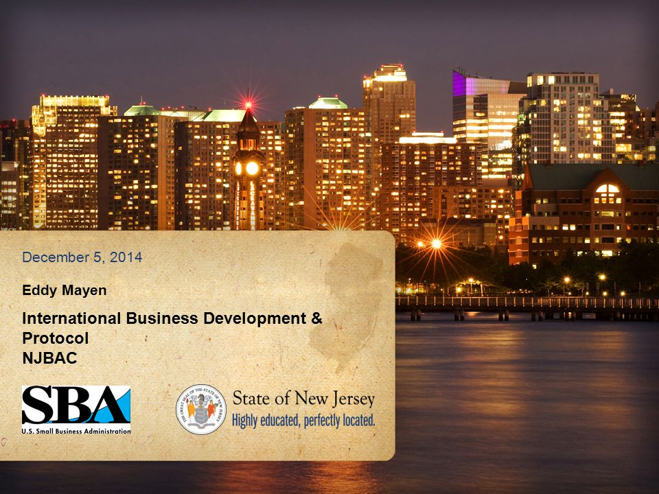 Eddy Mayen International Business Development & Protocol NJBAC December 5, 2014
