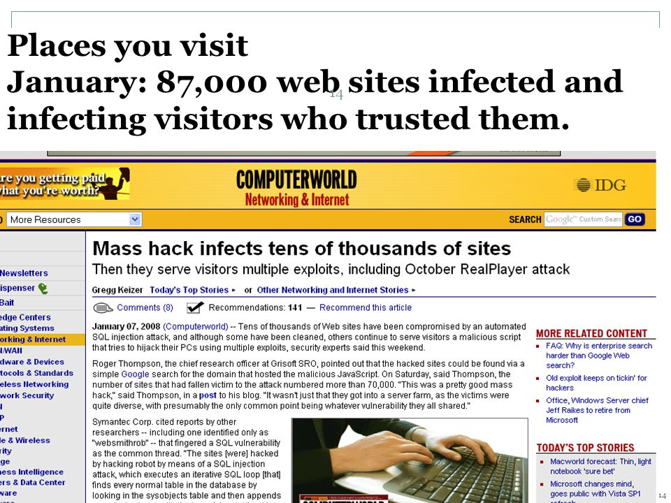 … and the big one: Application Attacks Places you visit January: 87,000 web sites infected and infecting visitors who trusted them. 14