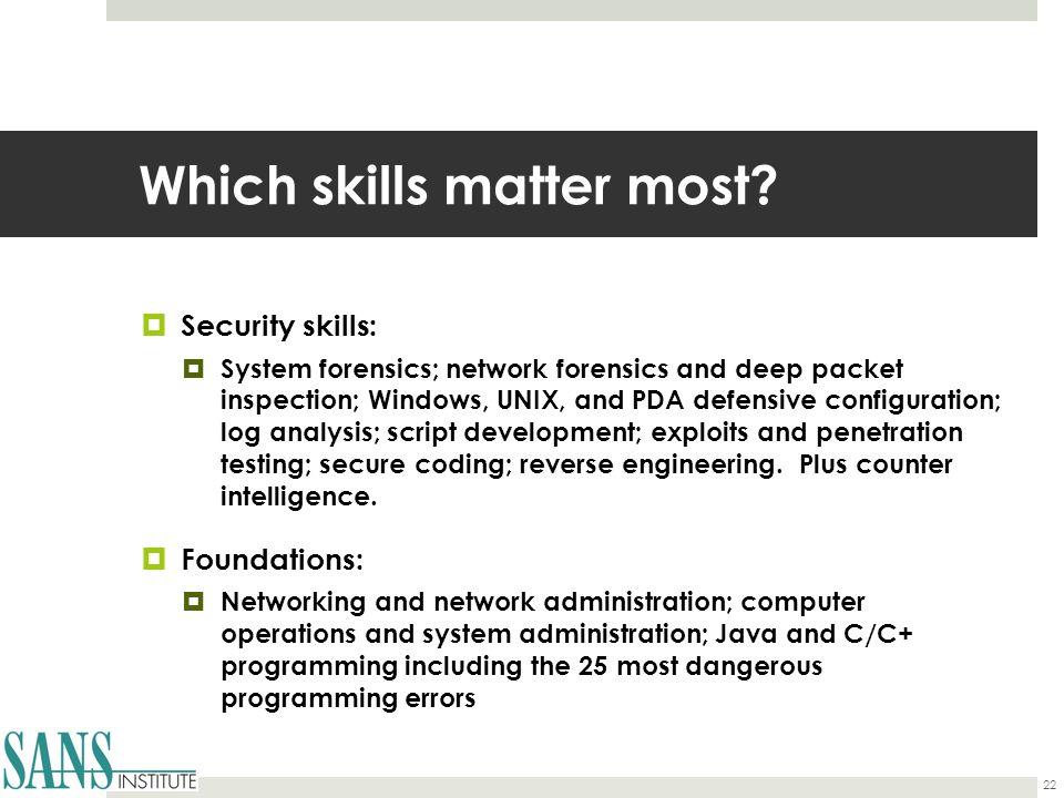 Which skills matter most.