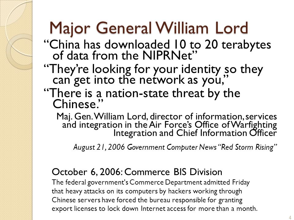 """Major General William Lord """"China has downloaded 10 to 20 terabytes of data from the NIPRNet"""" """"They're looking for your identity so they can get into"""