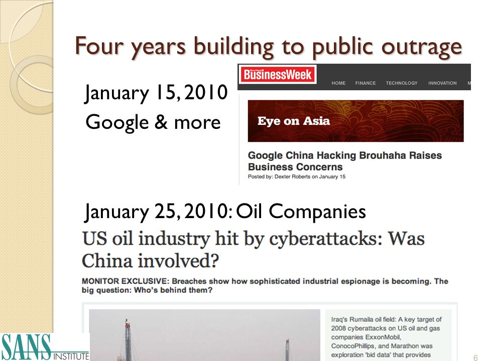 Four years building to public outrage January 15, 2010 Google & more January 25, 2010: Oil Companies 6