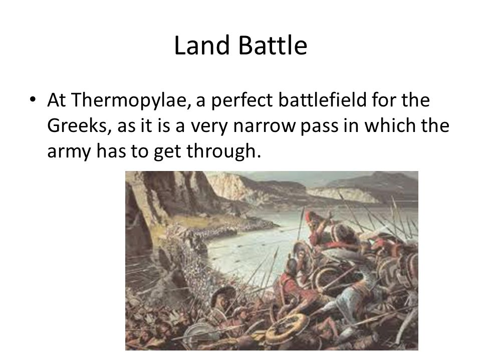 Day One On land, 300 Spartans and their Greek allies killed thousands of Persians by the end of the first day.
