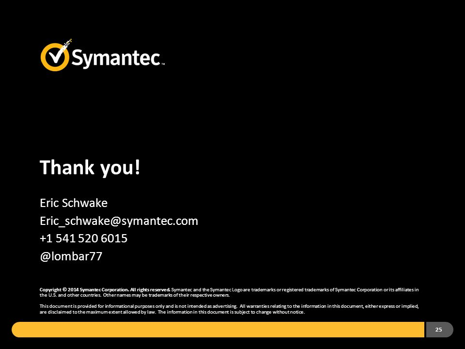 Thank you. Copyright © 2014 Symantec Corporation.