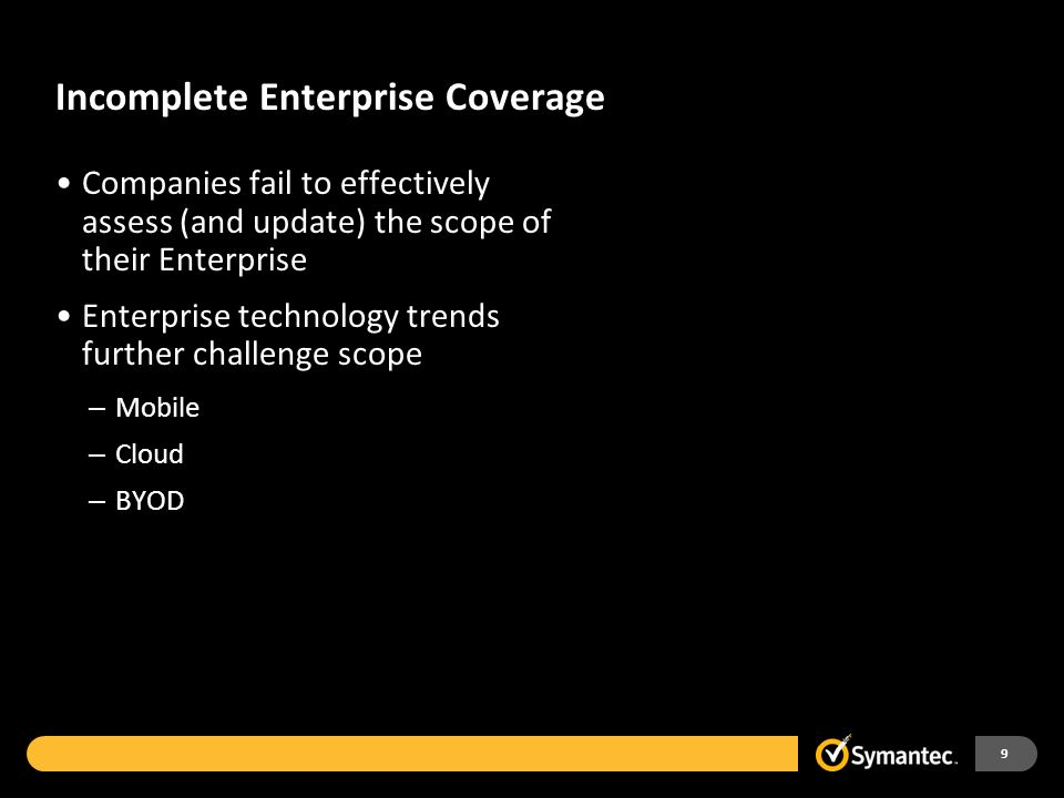 Incomplete Enterprise Coverage Companies fail to effectively assess (and update) the scope of their Enterprise Enterprise technology trends further ch