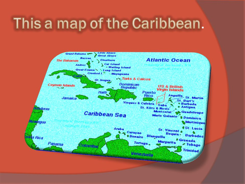 Cool facts about the Caribbean  Here are some of the names of some different places in the Caribbean. Jamaica, Aruba, Barbados, Anguilla, Cuba, Domin