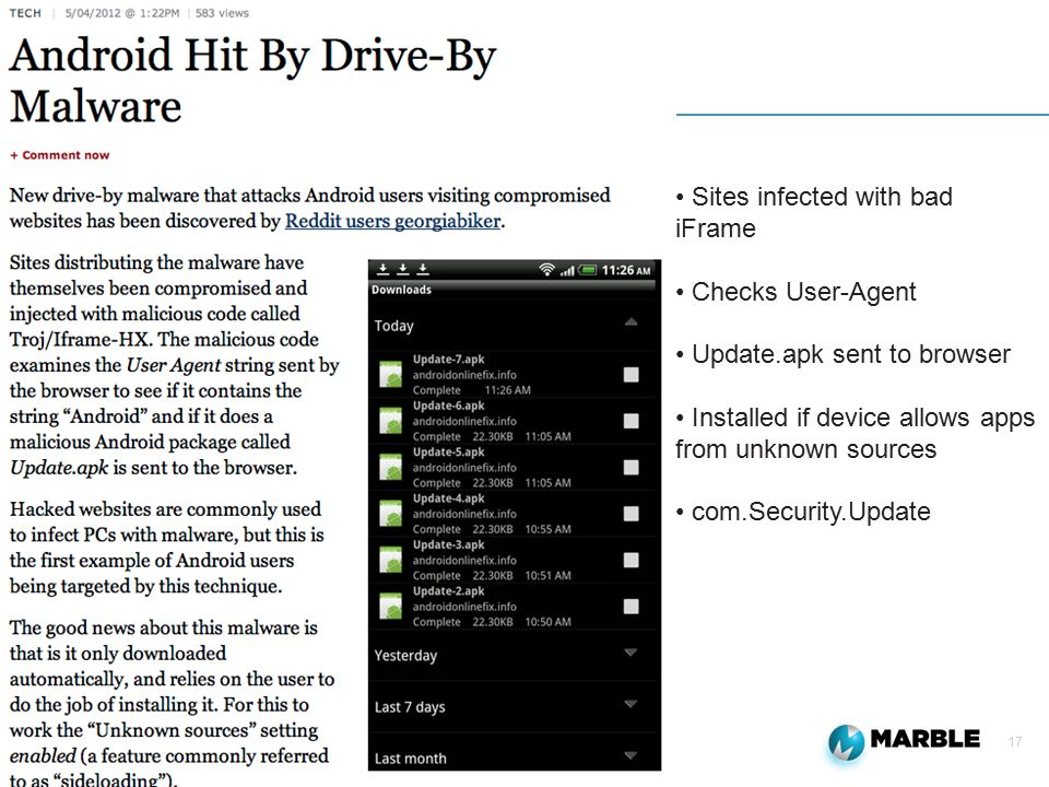 17 Sites infected with bad iFrame Checks User-Agent Update.apk sent to browser Installed if device allows apps from unknown sources com.Security.Updat