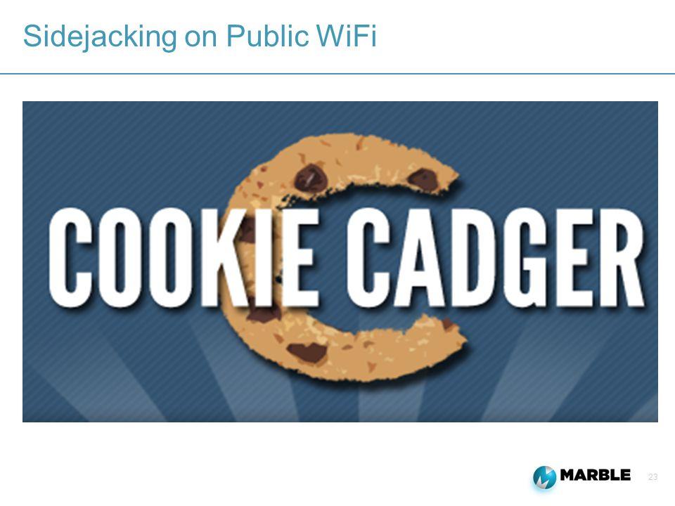 23 Sidejacking on Public WiFi