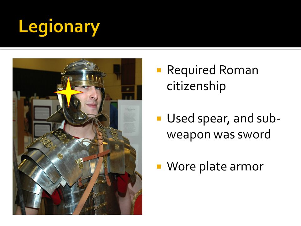  Lighter armor, big circular shield  Most of equitas were hired soldiers  Minority of army