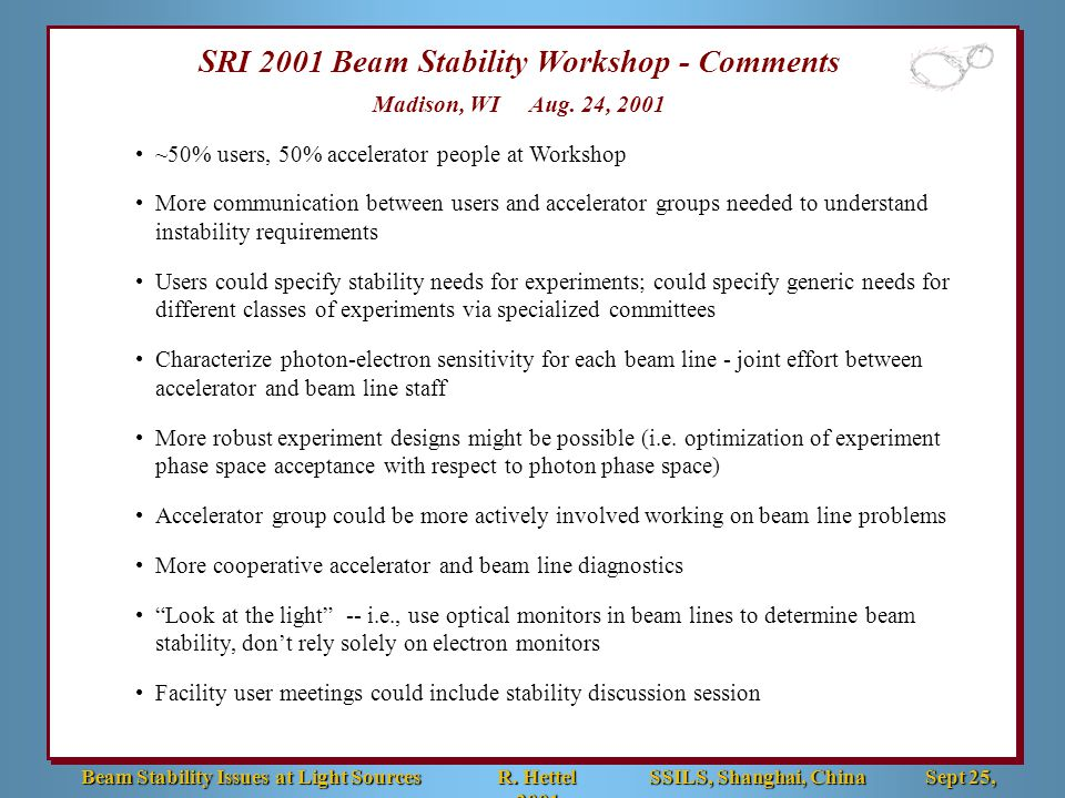 SRI 2001 Beam Stability Workshop - Comments Madison, WI Aug.