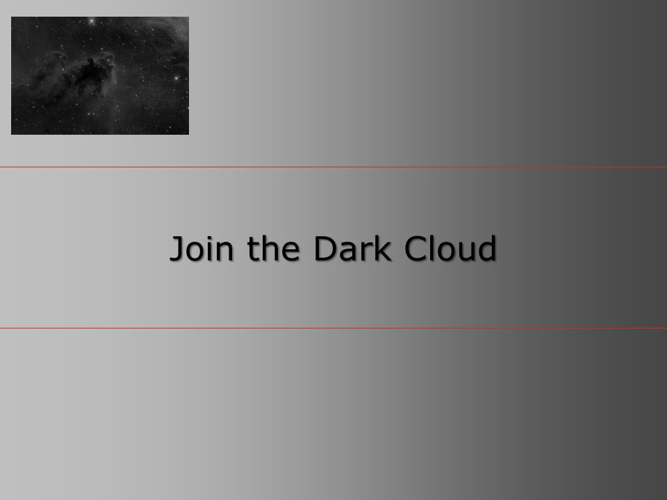 2© Copyright 2011 EMC Corporation. All rights reserved. Join the Dark Cloud