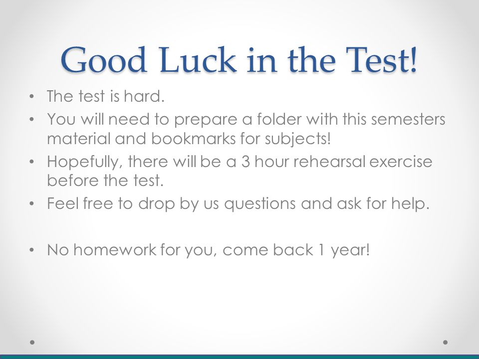 Good Luck in the Test. The test is hard.