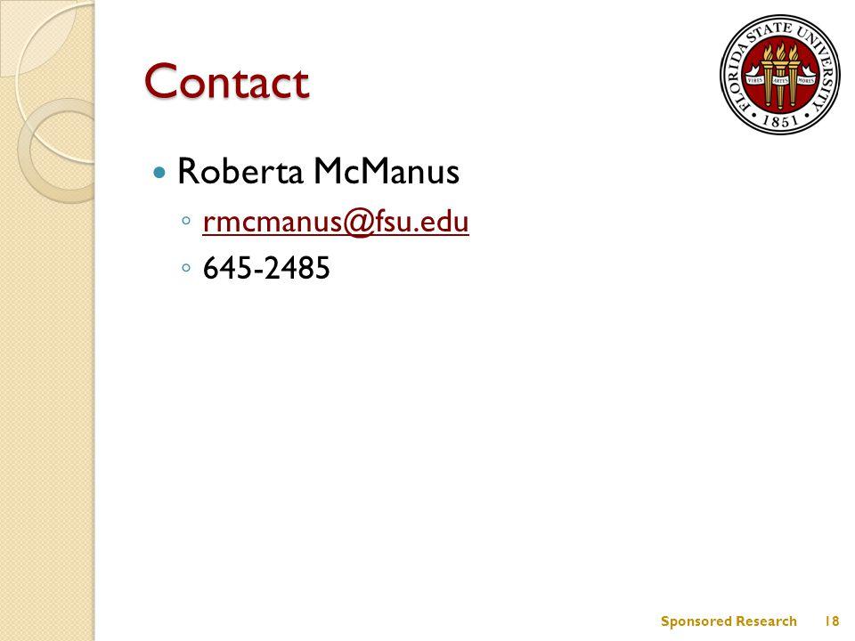 Contact Roberta McManus ◦ rmcmanus@fsu.edu rmcmanus@fsu.edu ◦ 645-2485 18Sponsored Research