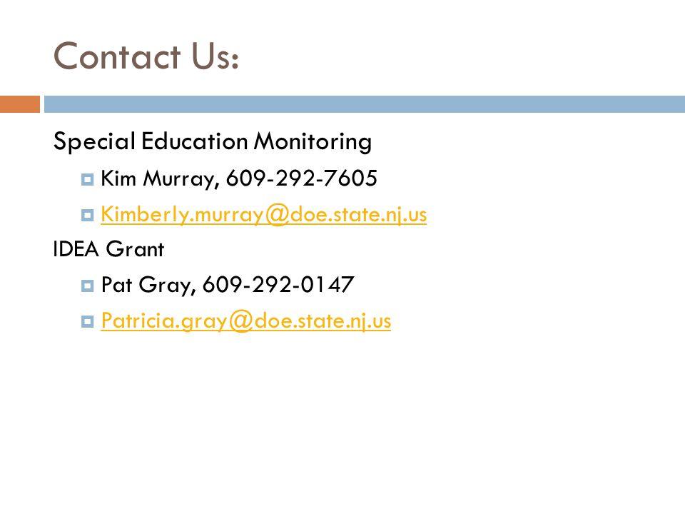 Contact Us: Special Education Monitoring  Kim Murray, 609-292-7605  Kimberly.murray@doe.state.nj.us Kimberly.murray@doe.state.nj.us IDEA Grant  Pat
