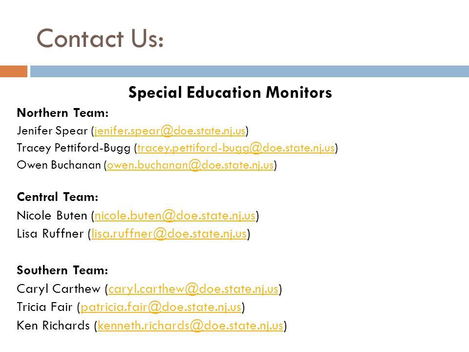 Contact Us: Special Education Monitors Northern Team: Jenifer Spear (jenifer.spear@doe.state.nj.us)jenifer.spear@doe.state.nj.us Tracey Pettiford-Bugg