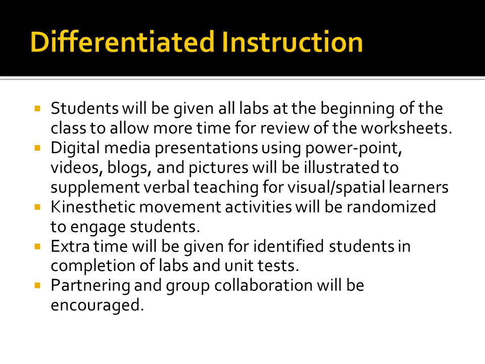  Students will be given all labs at the beginning of the class to allow more time for review of the worksheets.  Digital media presentations using p