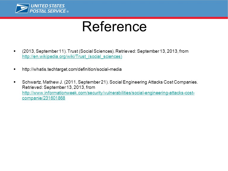 Reference  (2013, September 11). Trust (Social Sciences). Retrieved: September 13, 2013, from http://en.wikipedia.org/wiki/Trust_(social_sciences) ht