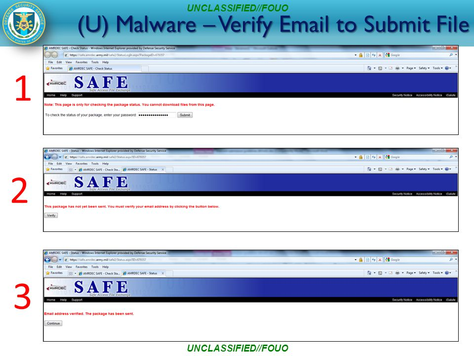 (U) Malware – Verify Email to Submit File UNCLASSIFIED//FOUO 1 2 3