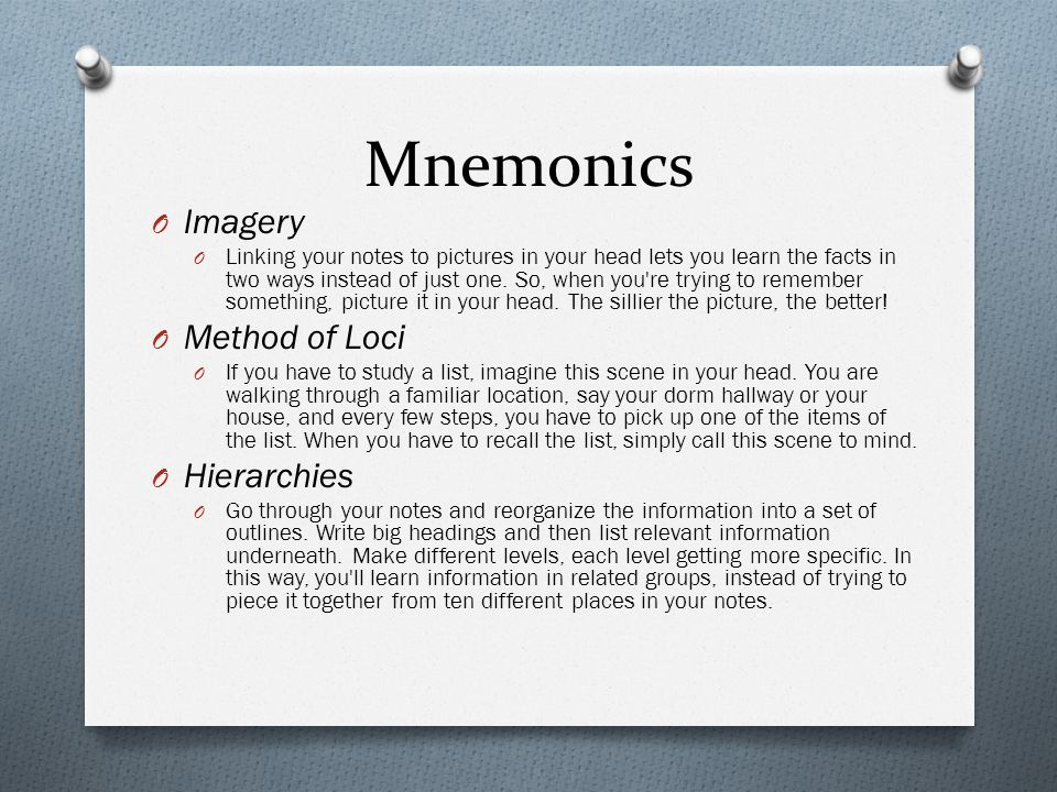 Mnemonics O Relevance O You remember information best when you associate it with yourself.