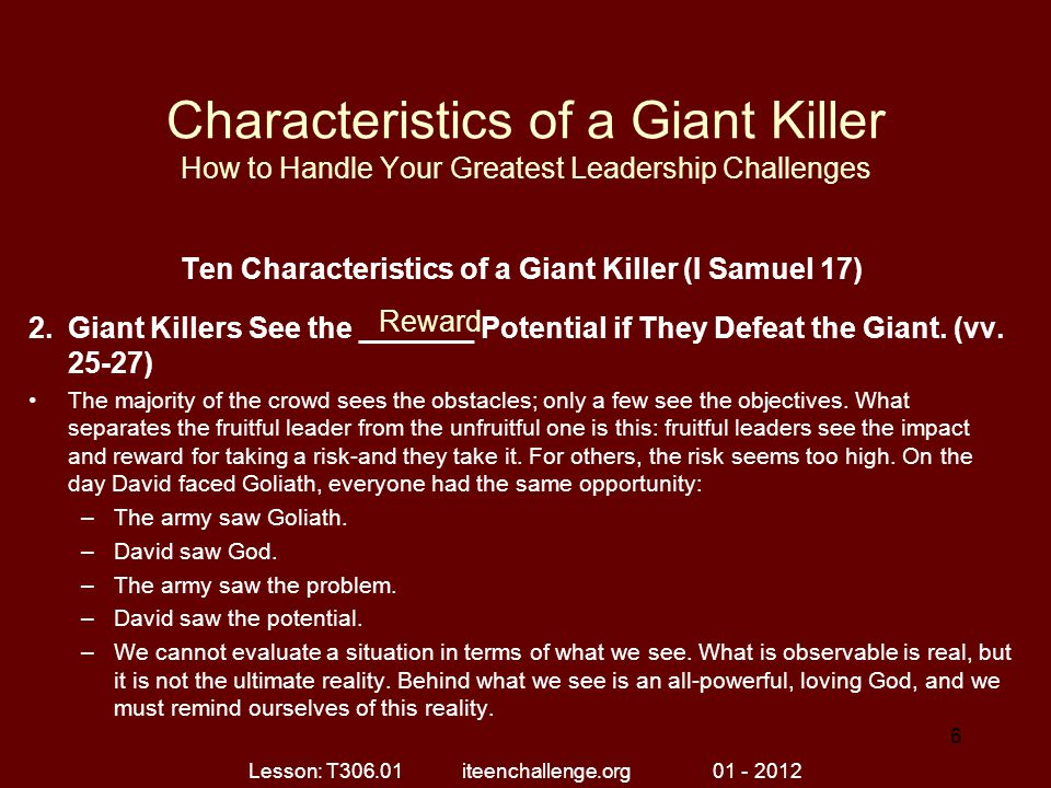 Characteristics of a Giant Killer How to Handle Your Greatest Leadership Challenges ASSESSMENT: What are the giants you face today.