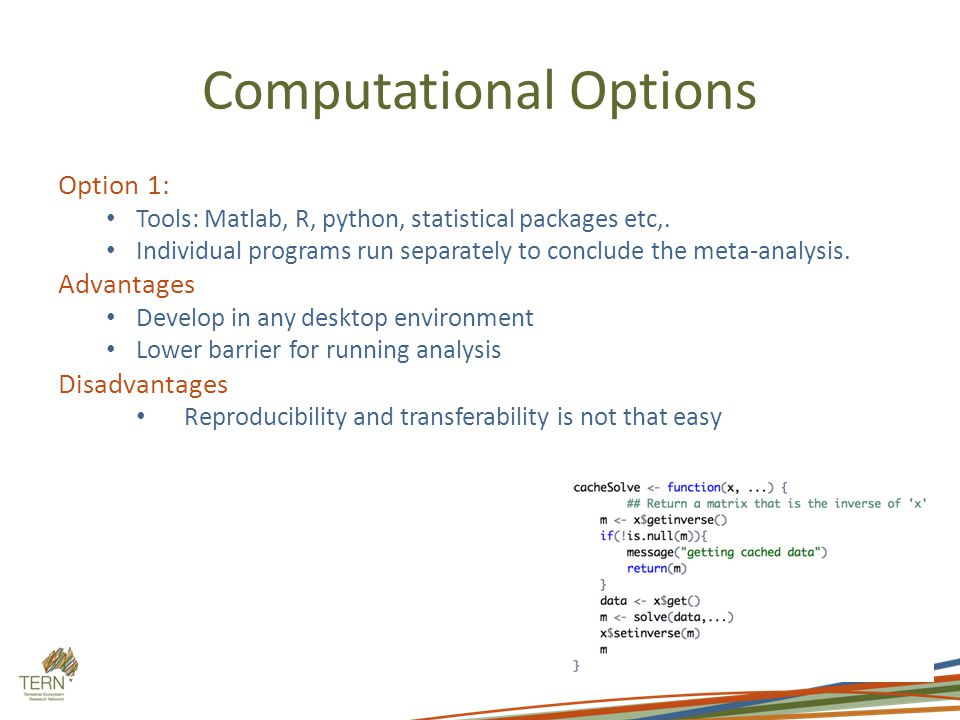 Computational Options Option 1: Tools: Matlab, R, python, statistical packages etc,.