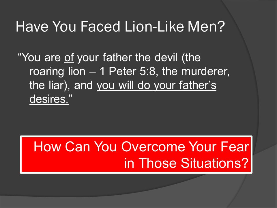 Have You Faced Lion-Like Men.