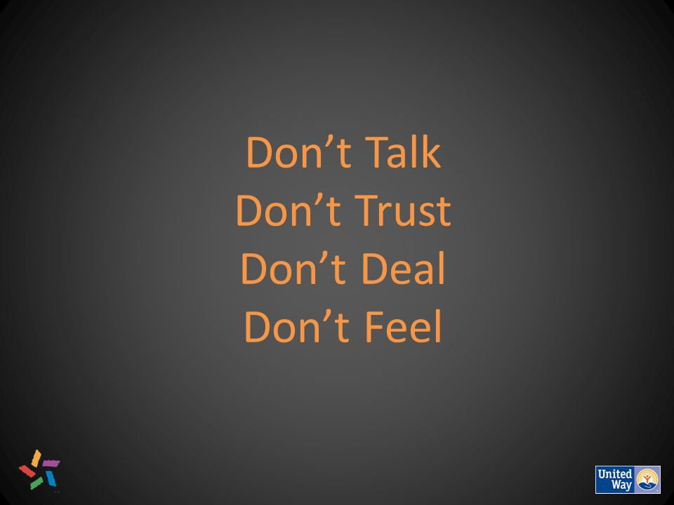 Don't Talk Don't Trust Don't Deal Don't Feel