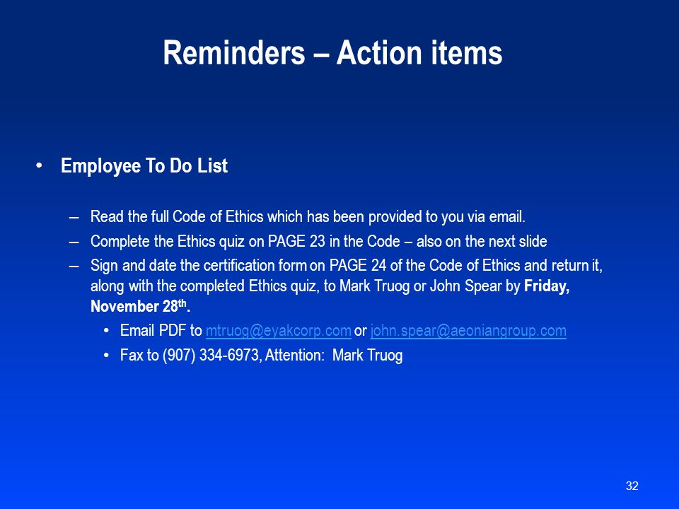 Reminders – Action items Employee To Do List – Read the full Code of Ethics which has been provided to you via email. – Complete the Ethics quiz on PA
