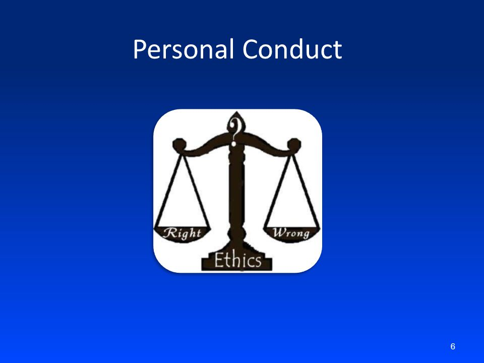Personal Conduct 6