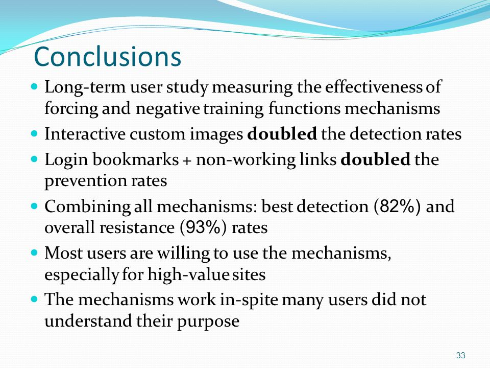 Conclusions Long-term user study measuring the effectiveness of forcing and negative training functions mechanisms Interactive custom images doubled t
