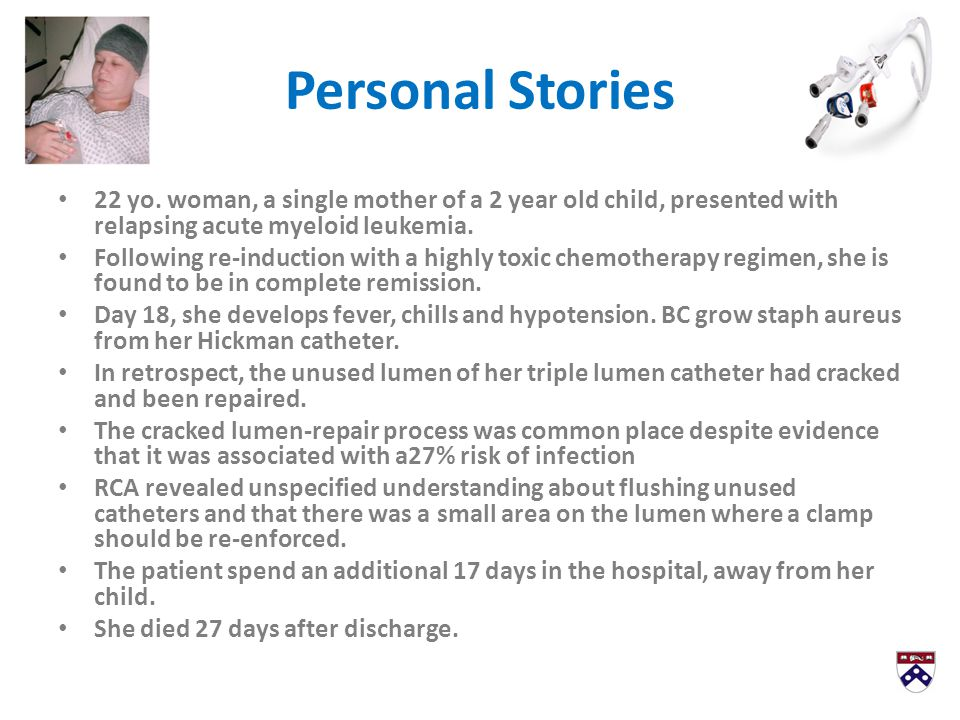 Personal Stories 22 yo. woman, a single mother of a 2 year old child, presented with relapsing acute myeloid leukemia. Following re-induction with a h