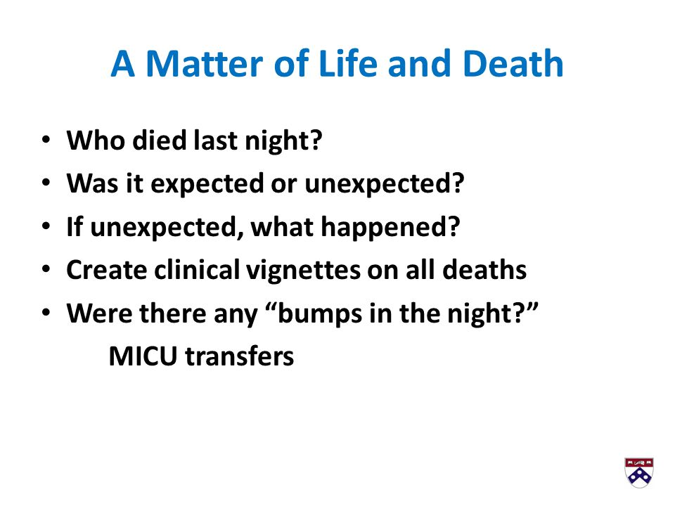 A Matter of Life and Death Who died last night. Was it expected or unexpected.