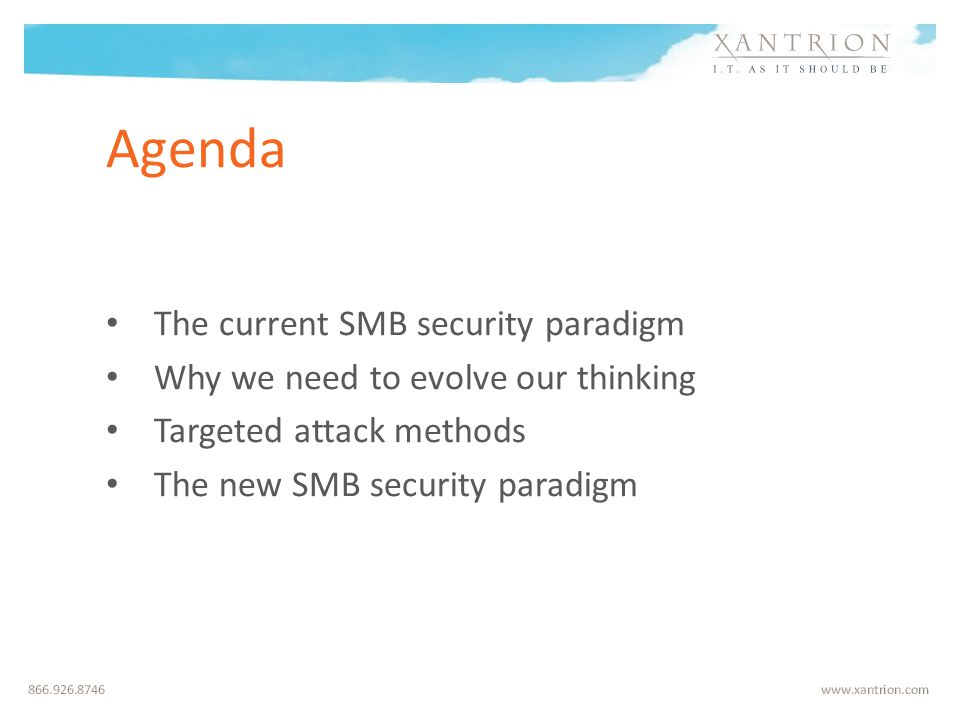 Typical SMB security layers Hardware Firewall Antivirus / Antimalware OS Security Patches User Rights Assignment Email Filter Web Filter Policies, and Awareness User