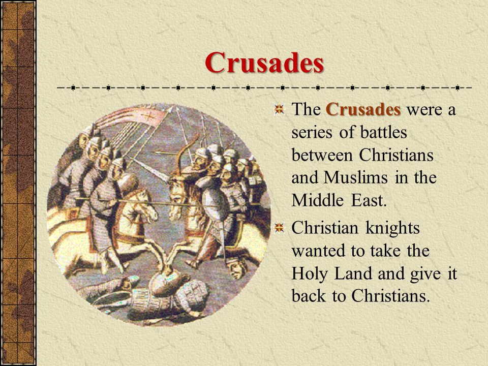 The Crusaders were also looking for the relics (holy artifacts) of Christianity.