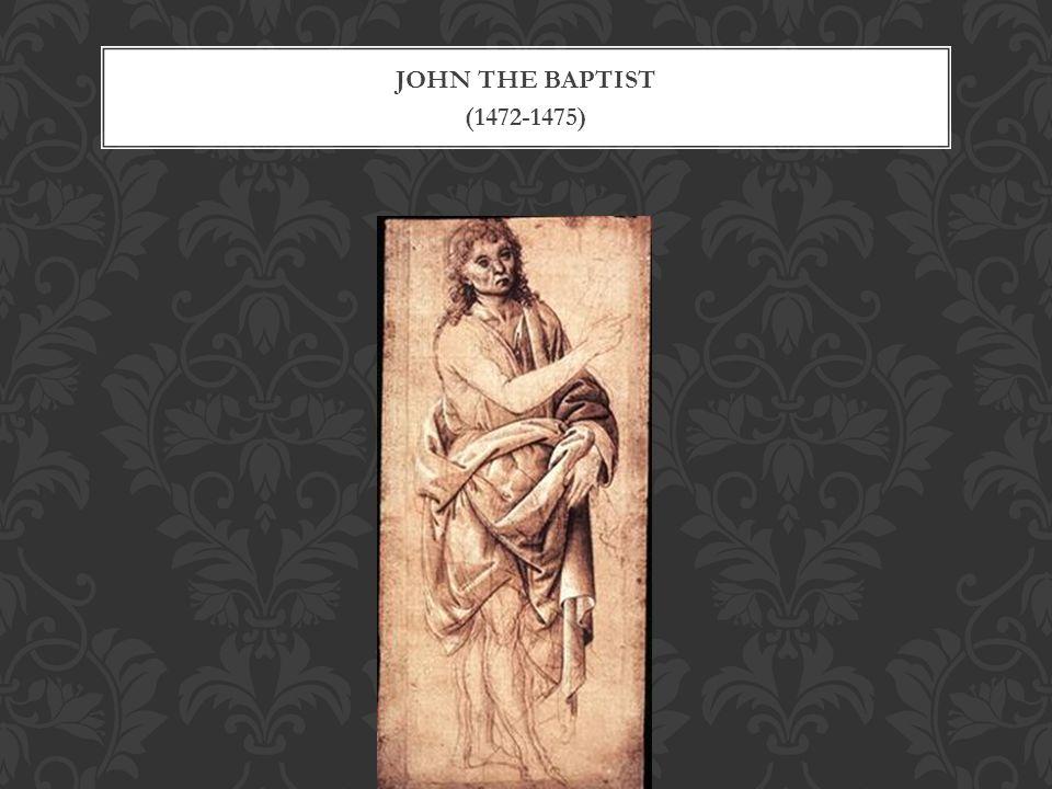 JOHN THE BAPTIST (1472-1475)