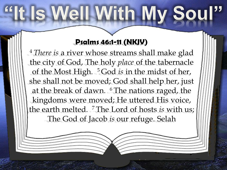 Psalms 46:1-11 (NKJV) 8 Come, behold the works of the Lord, Who has made desolations in the earth.