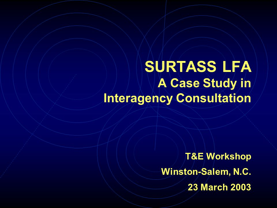 Overview For more than a decade Congress has raised concerns about interagency consultations More recently, NMFS has withstood numerous legal challenges to its biological opinions I will discuss these issues using our recent experience using SURTASS LFA as a case study