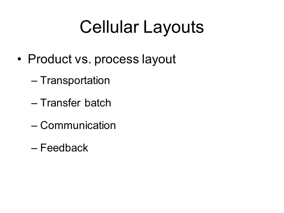 Cellular Layouts Product vs.