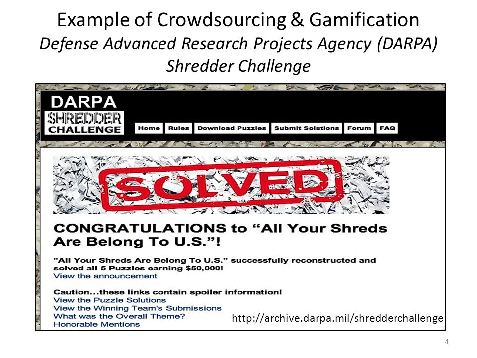 Example of Crowdsourcing & Gamification Defense Advanced Research Projects Agency (DARPA) Shredder Challenge http://archive.darpa.mil/shredderchallenge 4