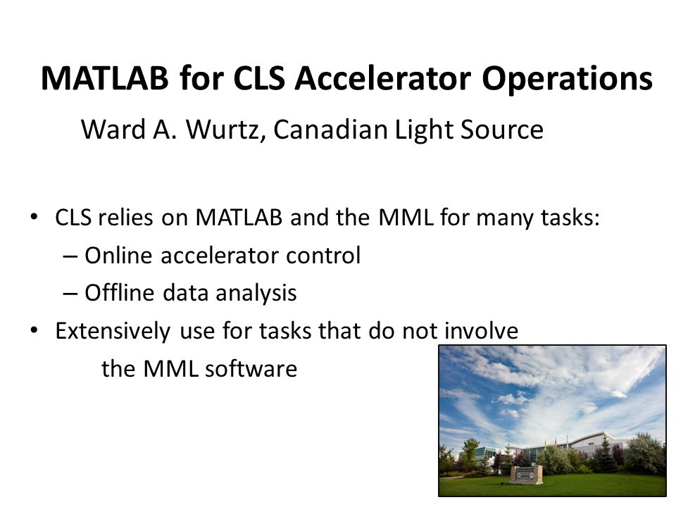 MATLAB for CLS Accelerator Operations Ward A.