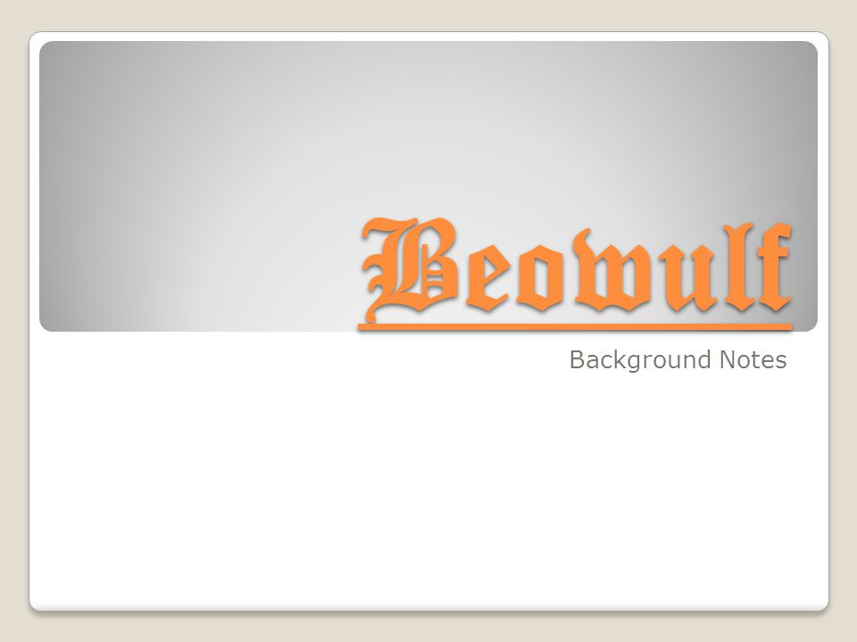 Beowulf Background Notes