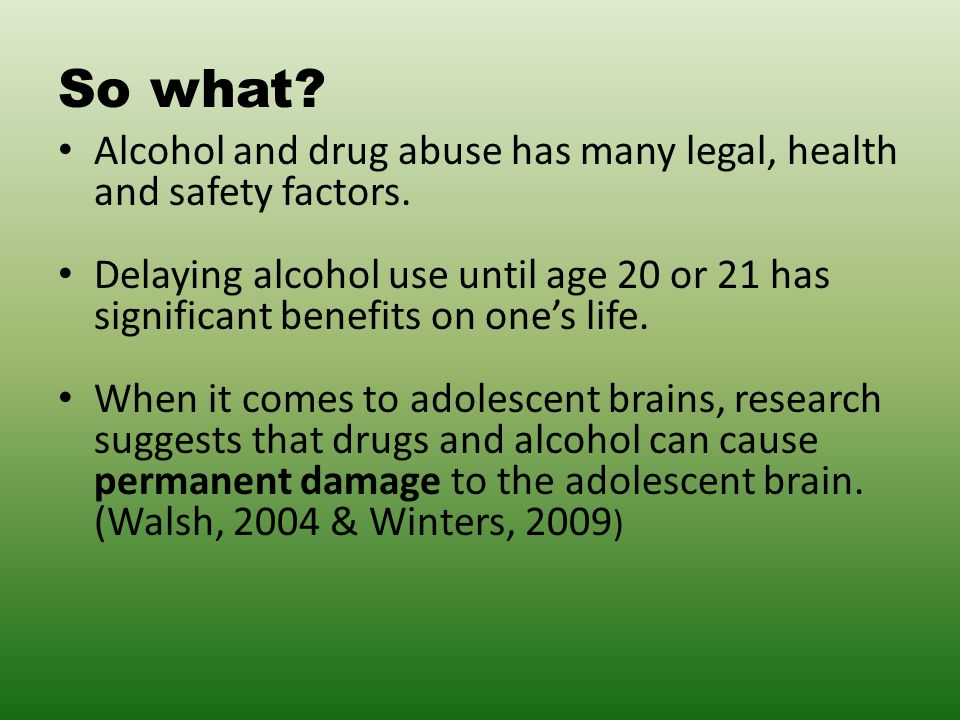 So what. Alcohol and drug abuse has many legal, health and safety factors.