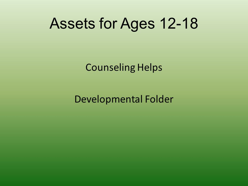 Assets for Ages 12-18 Counseling Helps Developmental Folder
