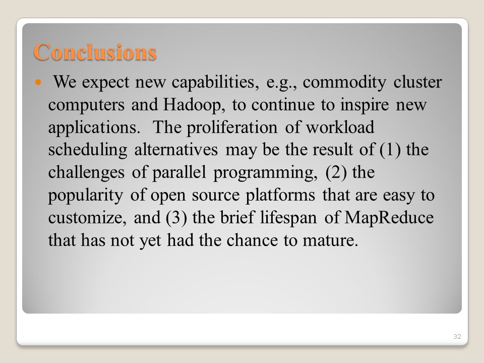 Conclusions We expect new capabilities, e.g., commodity cluster computers and Hadoop, to continue to inspire new applications.