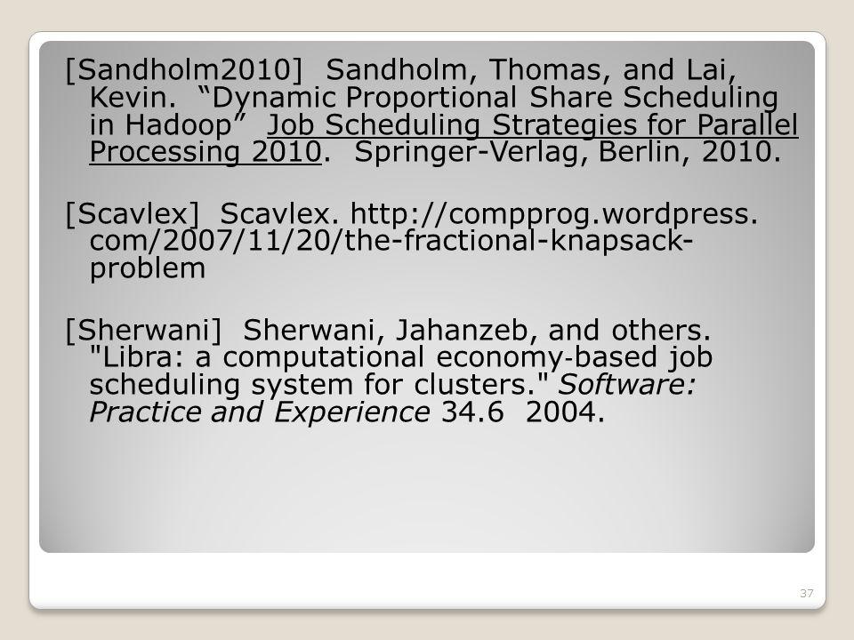 [Sandholm2010] Sandholm, Thomas, and Lai, Kevin.