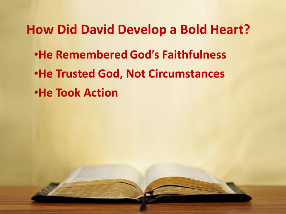 How Did David Develop a Bold Heart.
