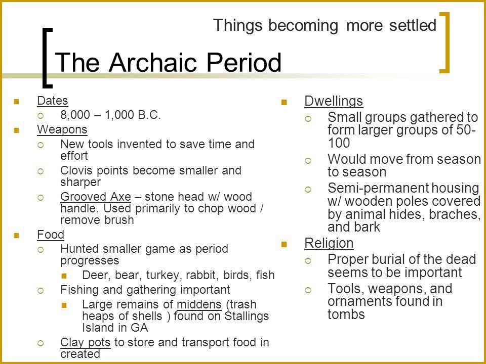 The Archaic Period Dates  8,000 – 1,000 B.C.