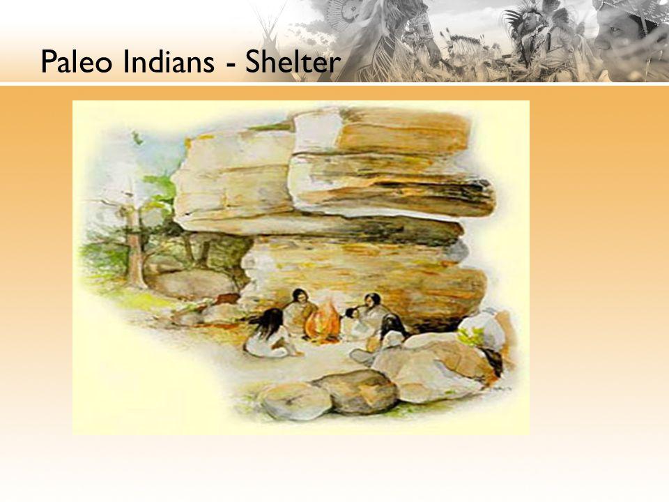 Paleo Indians - Shelter