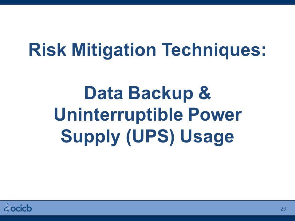 Risk Mitigation Techniques: Data Backup & Uninterruptible Power Supply (UPS) Usage 26