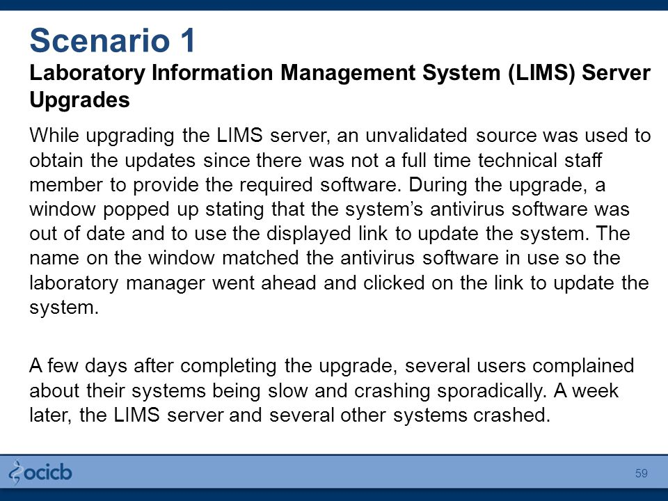 Laboratory Information Management System (LIMS) Server Upgrades While upgrading the LIMS server, an unvalidated source was used to obtain the updates